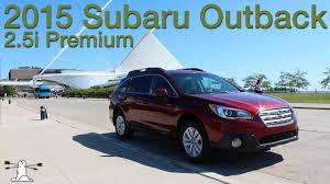 2016 subaru outback 2 5i limited driven 2015 subaru outback 2 5i premium youtube