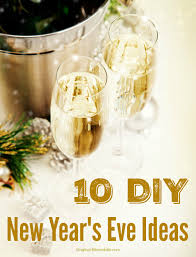 10 awesome last minute new year s ideas