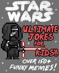 Memes Jokes - star wars ultimate jokes memes for kids over 150 hilarious