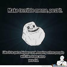 Meme Generator Forever Alone - forever alone terrible meme maker by caitycat03 meme center