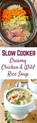 slow cooker creamy chicken and wild rice soup video rachel cooks
