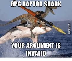 Meme Generator Raptor - rpg raptor shark your argument is invalid memegenerator net