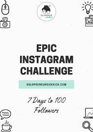Challenge Instagram Epic Instagram Challenge Gain 100 Followers In 7 Days