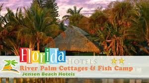 river palm cottages u0026 fish camp jensen beach hotels florida