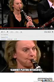 Clarinet Meme - clarinet playing intensifies by n00bkilla192 meme center