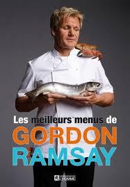 gordon ramsay cuisine en famille gordon ramsay les meilleurs menus de gordon ramsay cuisine du