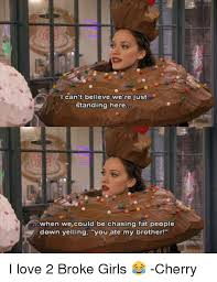 Two Broke Girls Memes - 25 best memes about broke girls broke girls memes