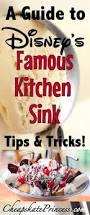 Disney World Kitchen Sink by Disney U0027s Famous Kitchen Sink The Cheapskate Princess Guide