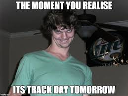 Track Memes - yes track day