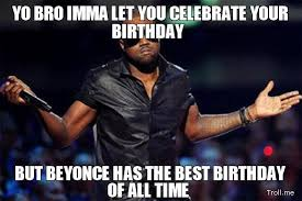 Beyonce Birthday Meme - happy birthday jay z here s an outdated meme in your honor