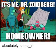 Zoidberg Meme - 25 best memes about dr zoidberg homeowner dr zoidberg