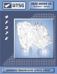 atsg ford 4f27e techtran transmission rebuild manual automatic