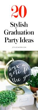 graduation party ideas great graduation party ideas to copy asap stylecaster