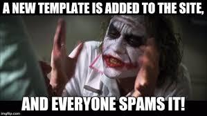 Spam Meme - don t spam memes imgflip