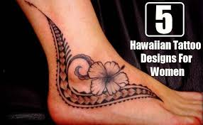 5 trendy and attractive hawaiian tattoo designs for women