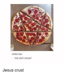 Jesus Crust Meme - whore lies the anti crust jesus crust jesus meme on me me