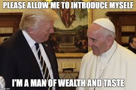 Pope Meme - trump and pope imgflip
