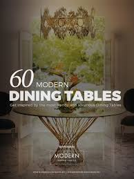 60 modern dining tables for an amazing dining room new york