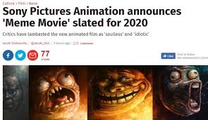 All Meme Pictures - there isn t going to be a meme movie the independent