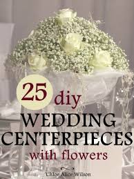 diy wedding centerpieces 25 diy wedding centerpieces with flowers a step by