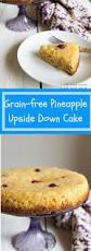 grain free pineapple upside down cake a worth saving