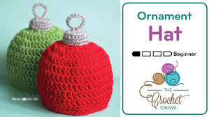 crochet ornament hat for all ages the crochet crowd