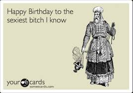 happy birthday e cards happy birthday to the sexiest i birthday ecard