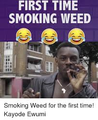 Smoking Weed Memes - 25 best memes about first time smoking weed first time smoking