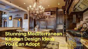 mediterranean kitchen ideas stunning mediterranean kitchen ideas you to apply