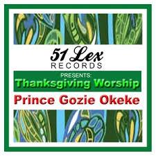 prince gozie okeke s songs songs listen