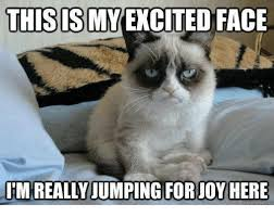 Joy Meme - this is my cited face imreally jumping for joy here meme on me me