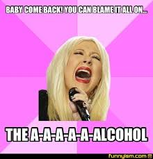 Baby Come Back Meme - baby come back you can blame it all on the a a a a a alcohol