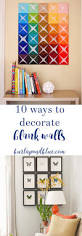 10 amazing and easy ways to decorate blank walls