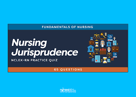 nursing jurisprudence legal and ethical considerations nclex