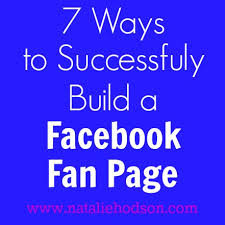 facebook fan page followers 7 ways to successfully build a facebook fanpage natalie hodson