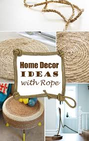 diy home 10 amazing diy home decor ideas with rope for a vintage look