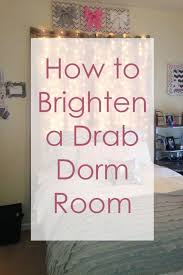 Dorm Decoration Ideas How To Brighten A Drab Dorm Room Dorms Decor Dorm Room And Dorm