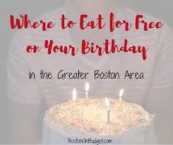 birthday stuff free birthday stuff and meals in boston boston on budget