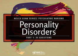personality disorders practice quiz 1 35 questions u2022 nurseslabs