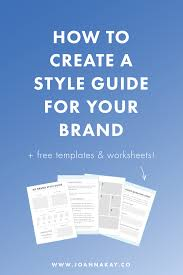 how to create a style guide for your brand u2014 joanna kay blogging