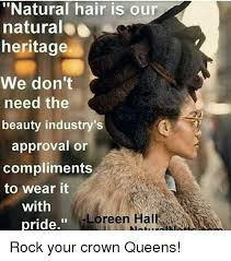 Natural Hair Meme - natural hair is our natural o heritage we don t need the beauty