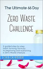 Challenge How To The Ultimate 66 Day Challenge The Zero Waste Challenge How To