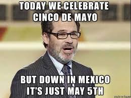5 De Mayo Memes - cinco de mayo 2016 best funny memes heavy com page 3