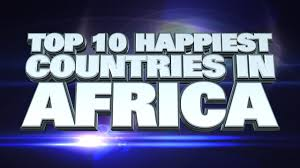 top 10 happiest countries in africa 2014 youtube