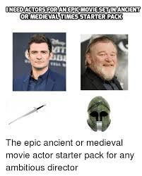 Epic Movie Meme - i needactorseoran epic movie set in ancient or medieval times