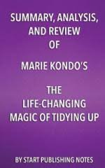 marie kondo summary booktopia the art of tidying up how to declutter your life by kim
