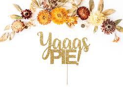 thanksgiving pie cake yaaas pie cake topper thanksgiving cake topper fall cake