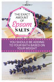 the exact amount of epsom salts you should be adding to your bath the exact amount of epsom salts you should be adding to your bath based on your weight