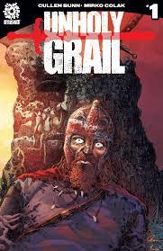 daily grindhouse grindhouse comics column unholy grail 1
