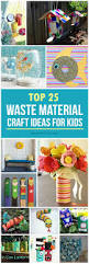 home decor arts and crafts ideas 25 creative out of waste material crafts for kids waste material